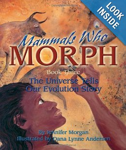 Mammals Who Morph: The Universe Tells our Evolution Story (Book 3 in a Universe Story Trilogy)