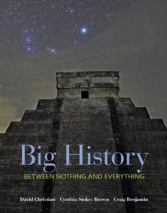 Big History: Between Nothing and Everything. New York: McGraw-Hill, 2014.