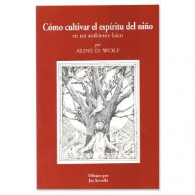 Como cultivar el espiritu del nino en un amiente laico (Nurturing the Spirit – Spanish)