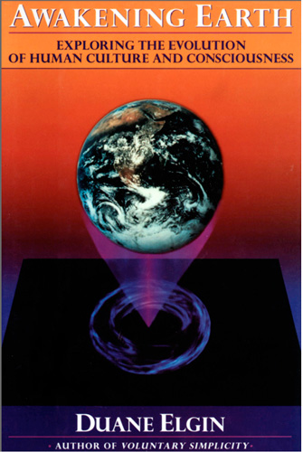 Awakening Earth: Exploring the Evolution of Human Culture and Consciousness