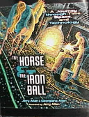 The Horse and the Iron Ball: A Journey through Time, Space, and Technology