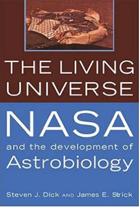 The Living Universe: NASA and the Development of Astrobiology