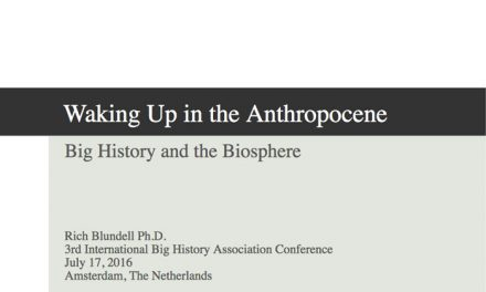 Waking up in the Anthropocene: Big History and the Biosphere