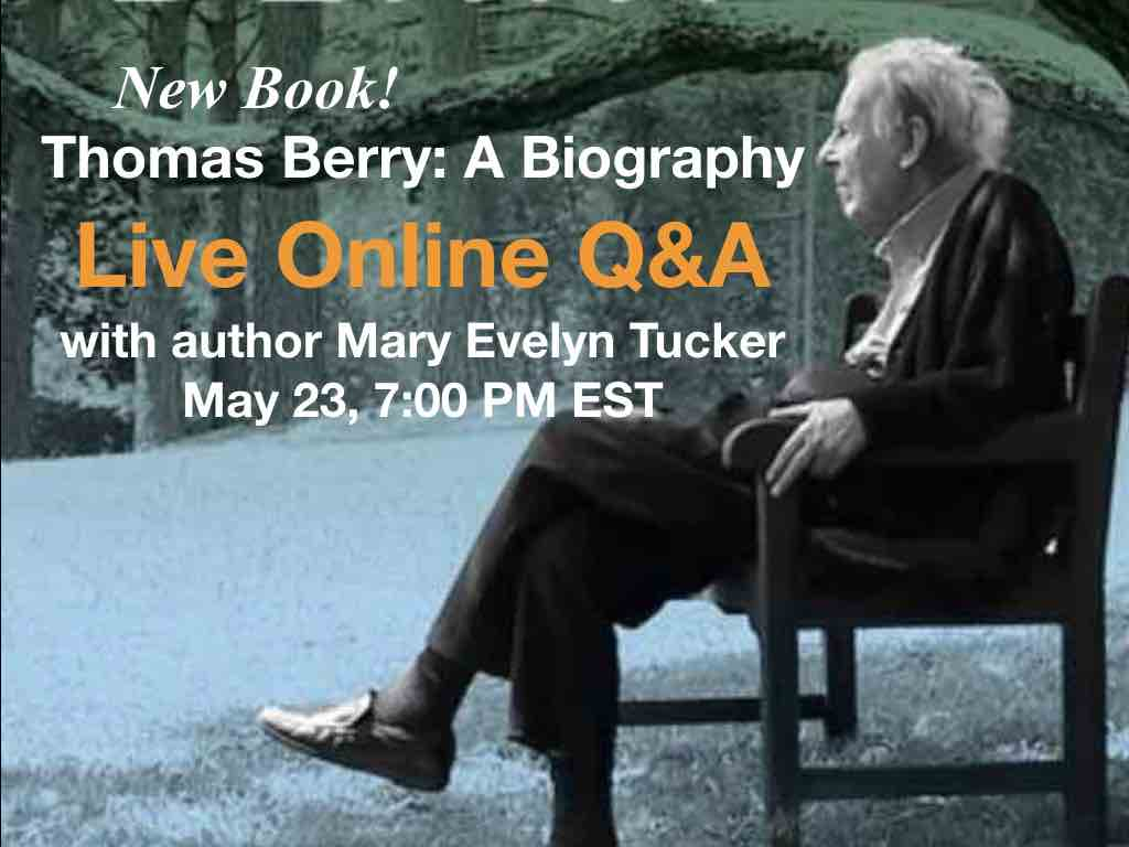 Thomas Berry: A Biography -- Live Online Q&A with Author Mary Evelyn Tucker