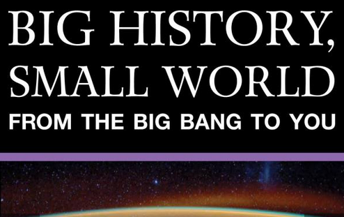 Big History, Small World: From the Big Bang to You