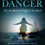 Paperback or digital: Evolutionary Dancer. Out, In, and On the Fringe of the Church