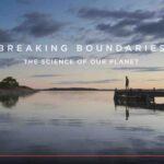 Breaking Boundaries (Movie with David Attenborough and Johan Rockström)